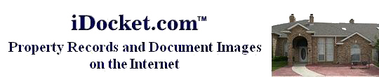 Welcome to iDocket.com, your gateway to Property Records Information on the Internet.
